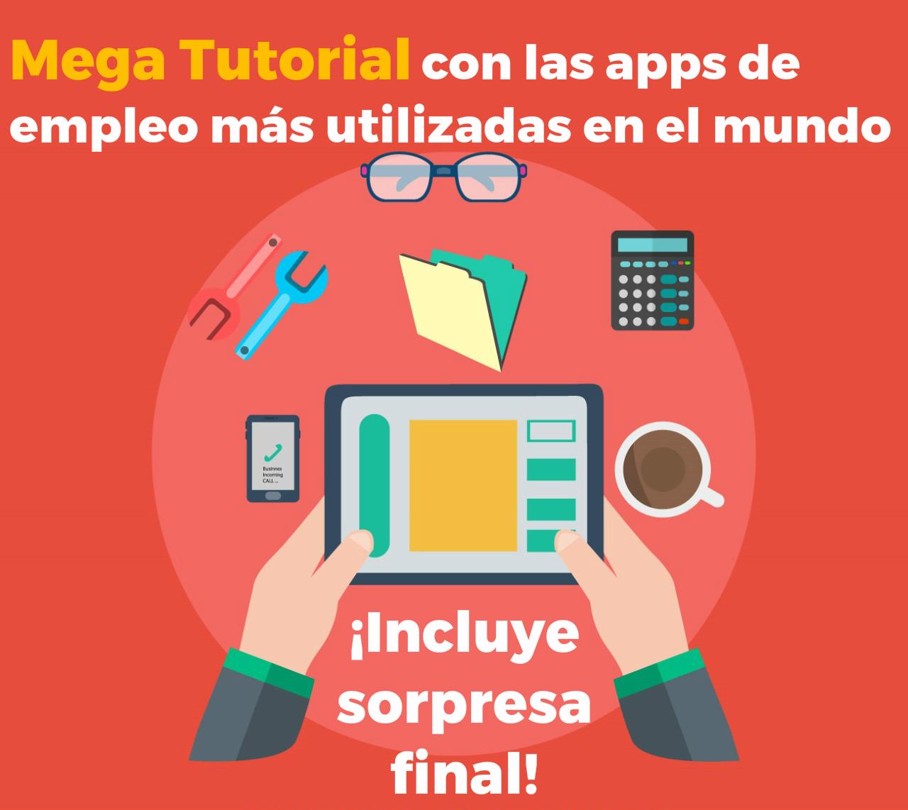 Mega Tutorial con las apps de empleo más utilizadas en el mundo ...